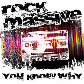 ROCK MASSIVE - You Know Why (Massive 808)