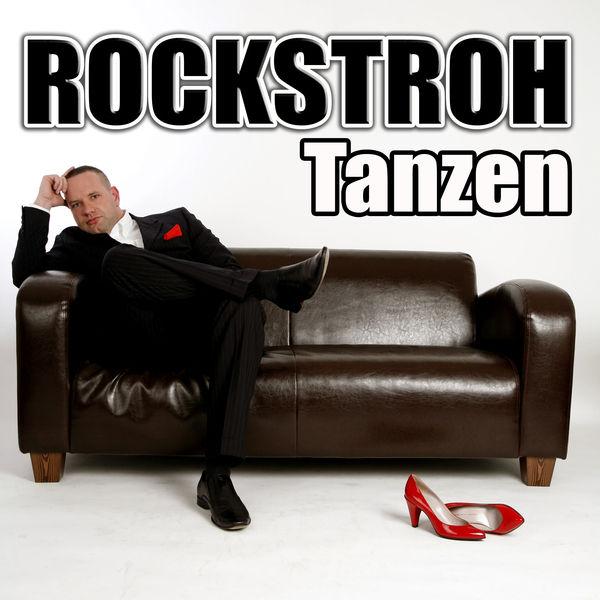 ROCKSTROH - Tanzen (Kick Fresh/Zeitgeist/Universal/UV)
