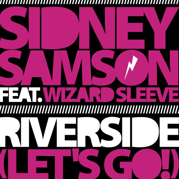 SIDNEY SAMSON FEAT. WIZARD SLEEVE - Riverside (Let's Go!) (Yawa/Zebralution)