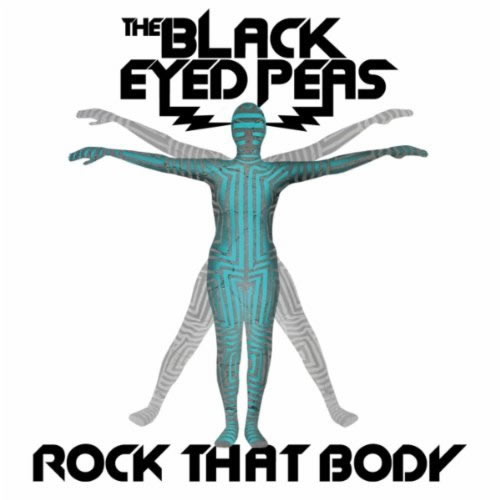 THE BLACK EYED PEAS - Rock That Body (Interscope/Universal/UV)