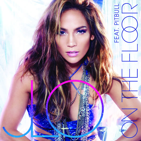 JENNIFER LOPEZ FEAT. PITBULL - On The Floor (Island/Def Jam/Universal/UV)