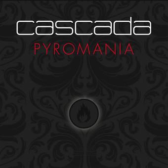 CASCADA - Pyromania (Zooland/Zeitgeist/Universal/UV)