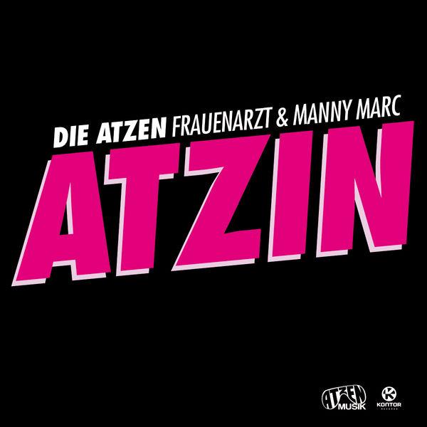 DIE ATZEN FRAUENARZT & MANNY MARC - Atzin (Atzen Musik/Kontor/Kontor New Media)