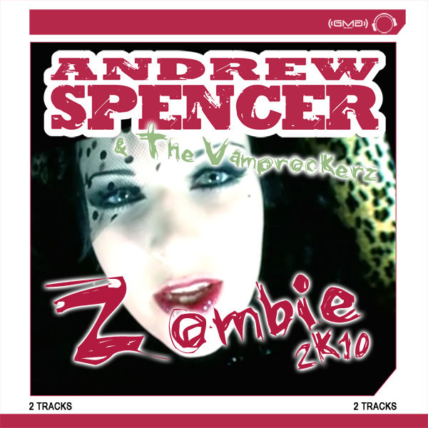 ANDREW SPENCER & THE VAMPROCKERZ - Zombie 2k10 (GMG/Mental Madness/Kontor New Media)