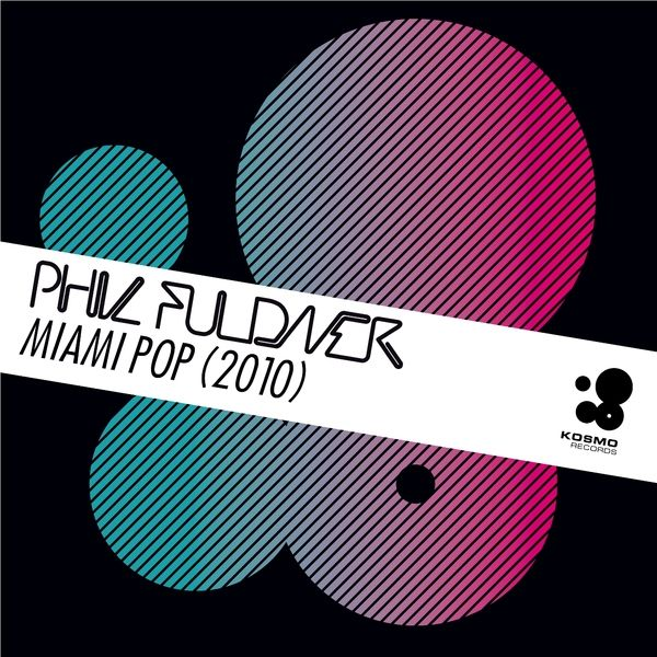 PHIL FULDNER - Miami Pop 2010 (Kosmo/Kontor New Media)