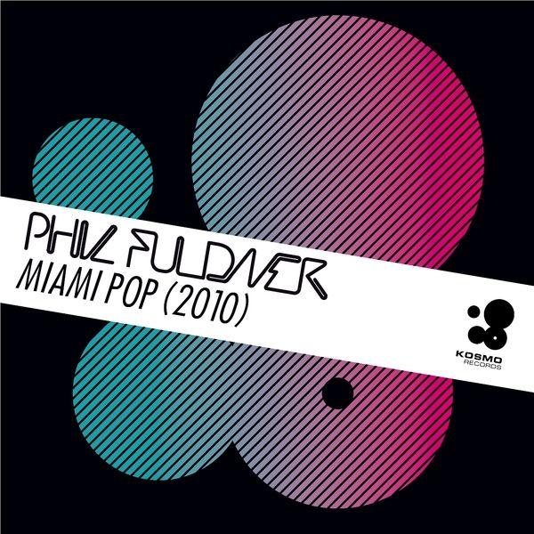 PHIL FULDNER - Miami Pop 2010 (Kosmo/Kontor New Media)