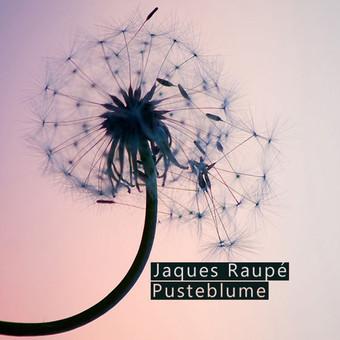 JAQUES RAUPÉ - Pusteblume (Toka Beatz/Zebralution)