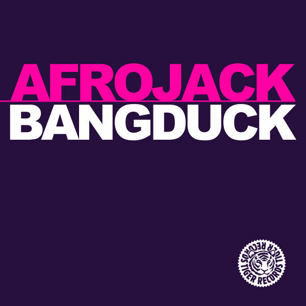 AFROJACK - Bangduck (Tiger/Kontor/Kontor New Media)