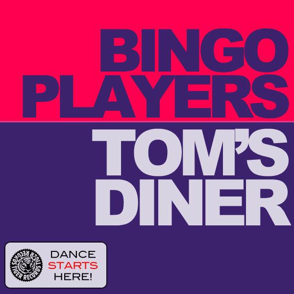 BINGO PLAYERS - Tom's Diner (Tiger/Kontor/Kontor New Media)