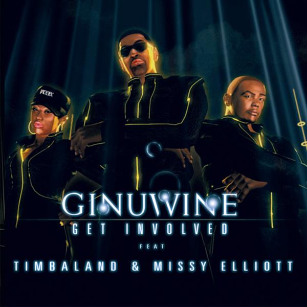 GINUWINE FEAT. TIMBALAND & MISSY ELLIOTT - Get Involved (Sony)