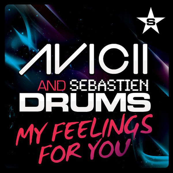 AVICII & SEBASTIEN DRUMS - My Feelings For You (Superstar/Zebralution)