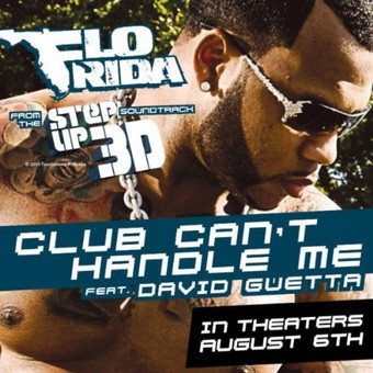 FLO RIDA FEAT. DAVID GUETTA - Club Can't Handle Me (Atlantic/Warner)