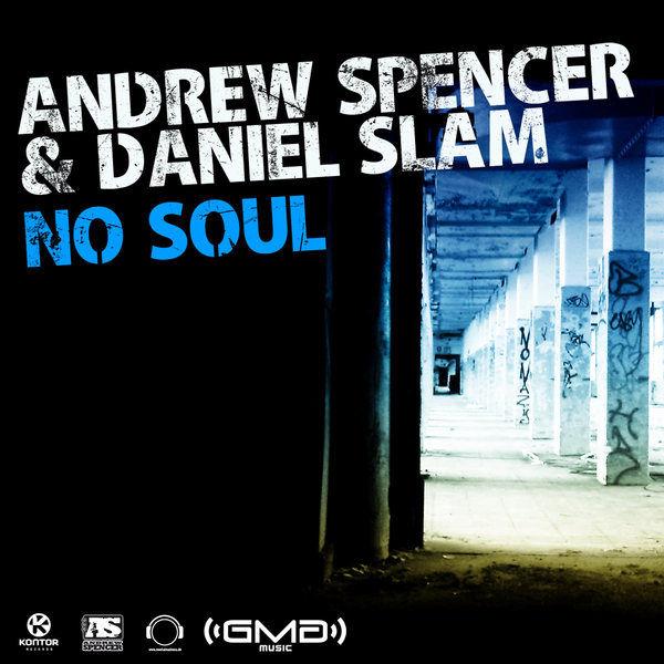 ANDREW SPENCER & DANIEL SLAM - No Soul (Mental Madness/Kontor/Kontor New Media)