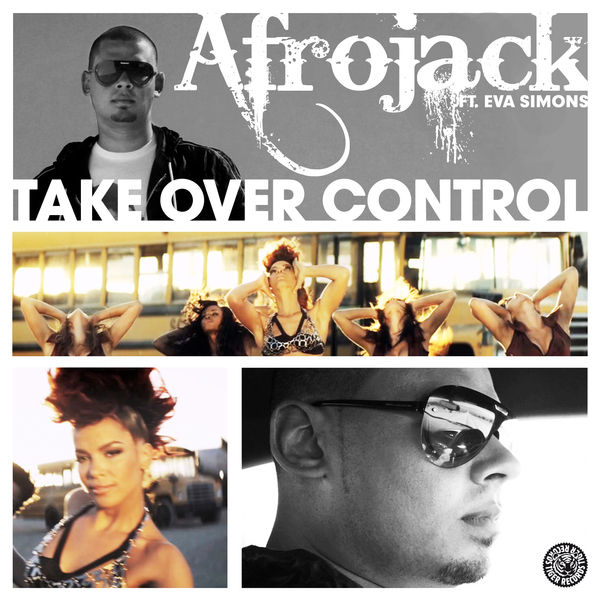 AFROJACK FEAT. EVA SIMONS - Take Over Control (Tiger/Kontor/Kontor New Media)