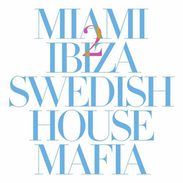 SWEDISH HOUSE MAFIA - Miami 2 Ibiza (EMI)