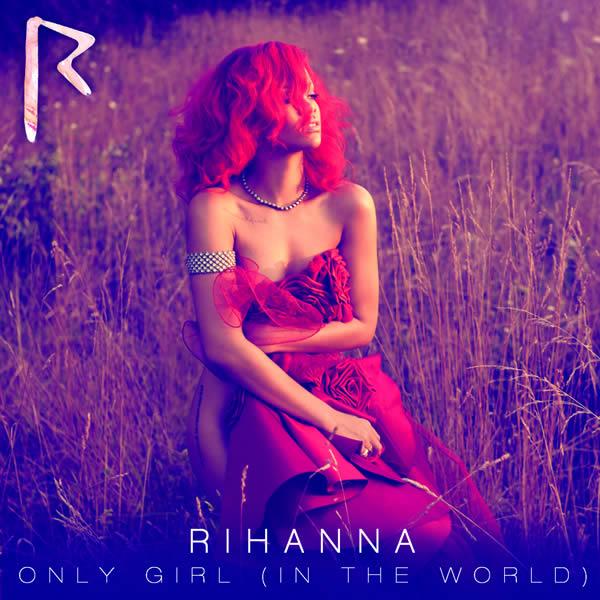 RIHANNA - Only Girl (In The World) (Def Jam/Island/Universal/UV)