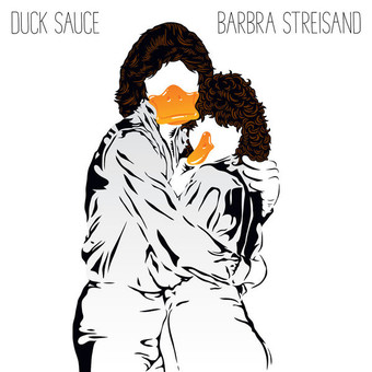 DUCK SAUCE - Barbra Streisand (Ministry Of Sound/Zebralution/Edel)