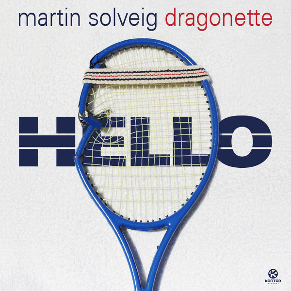 MARTIN SOLVEIG & DRAGONETTE - Hello (Kontor/Kontor New Media)