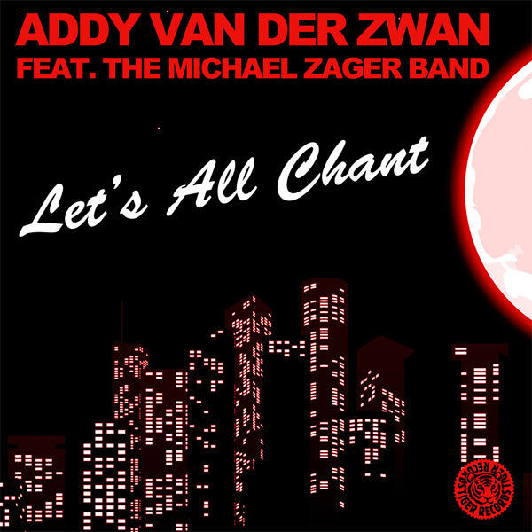 ADDY VAN DER ZWAN FEAT. THE MICHAEL ZAGER BAND - Let's All Chant (Tiger/Kontor/Kontor New Media)