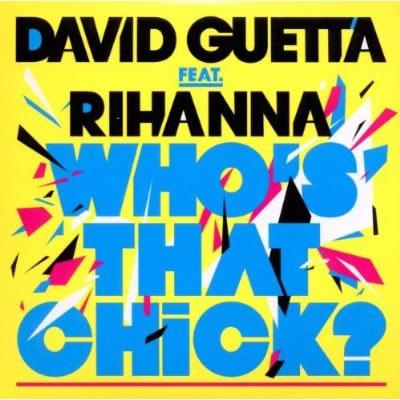 DAVID GUETTA FEAT. RIHANNA - Who's That Chick (Virgin/EMI)