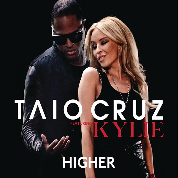 TAIO CRUZ FEAT. KYLIE MINOGUE - Higher (Island/Universal/UV)
