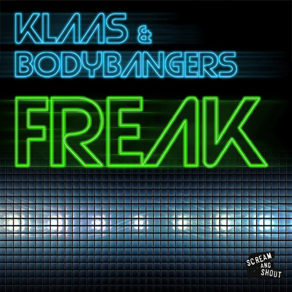 KLAAS & BODYBANGERS - Freak (Scream & Shout/Kontor/Kontor New Media)