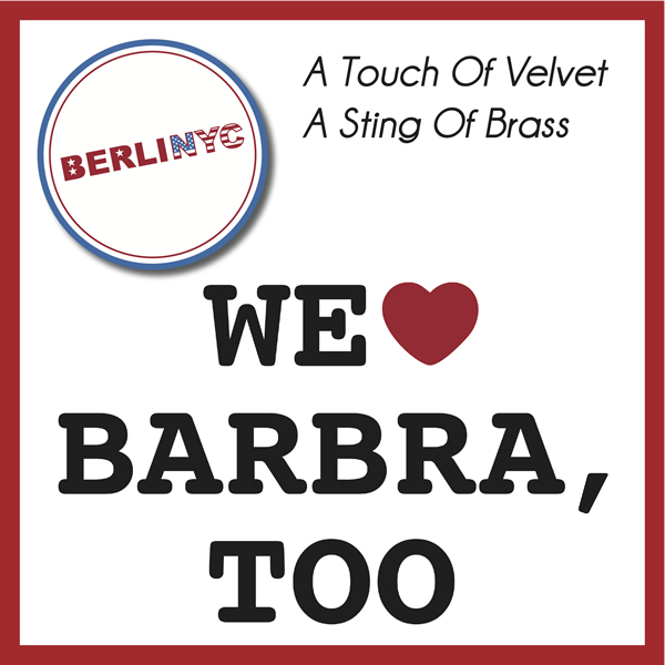 BERLINYC - A Touch Of Velvet  A Sting Of Brass [We Love Barbra, Too] (Zeitgeist/Polydor/Universal/UV)