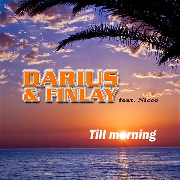 DARIUS & FINLAY FEAT. NICCO - Till Morning (Trak/Sony)