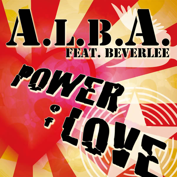 A.L.B.A. FEAT. BEVERLEE - Power Of Love (Splashtunes/A 45/Kontor New Media)