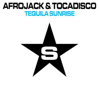 AFROJACK & TOCADISCO - Tequila Sunrise (Superstar/Zebralution/Taste)