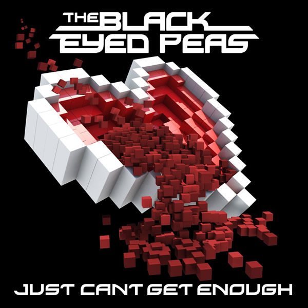 THE BLACK EYED PEAS - Just Can't Get Enough (Interscope/Universal/UV)