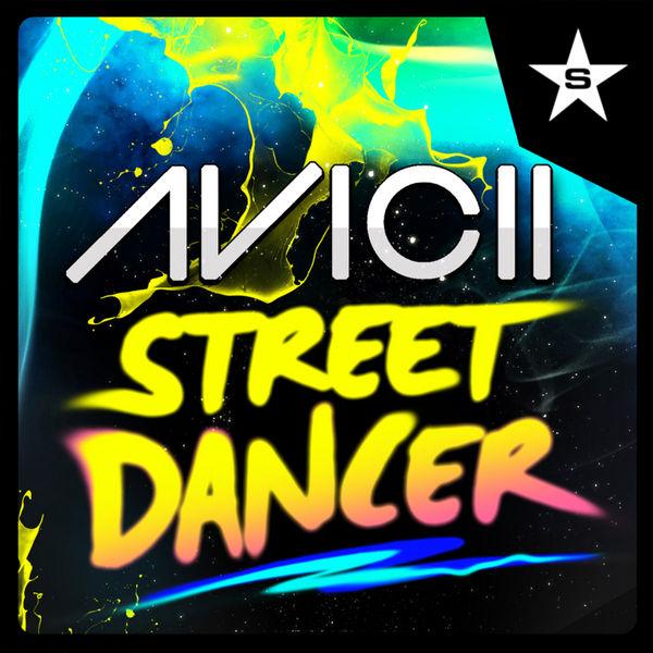 AVICII - Street Dancer (Vicious/Superstar/Zebralution/Taste)