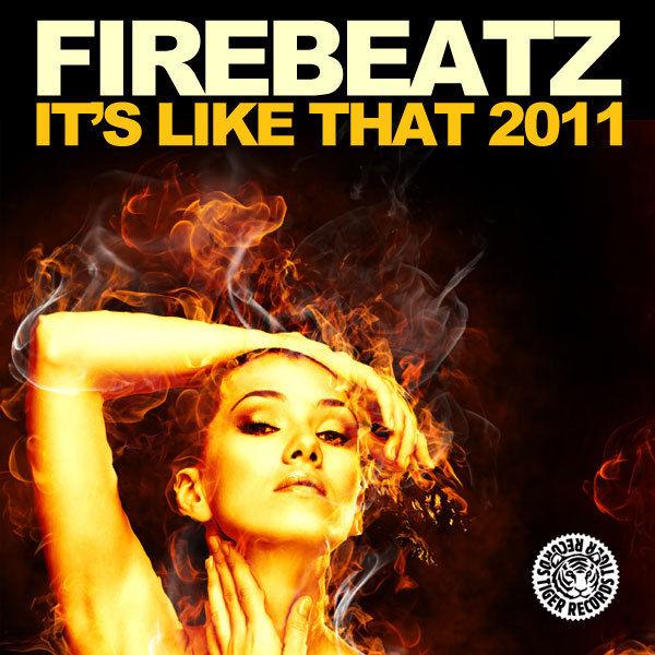 FIREBEATZ - It's Like That 2011 (Tiger/Kontor/Kontor New Media)