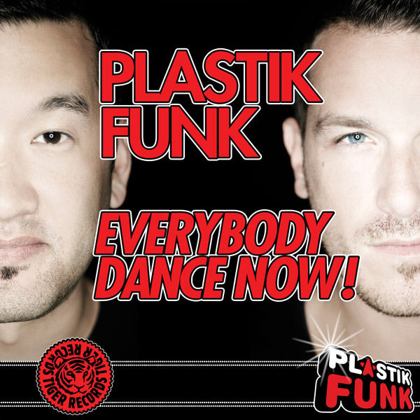 PLASTIK FUNK - Everybody Dance Now! 2011 (Tiger/Kontor/Kontor New Media)