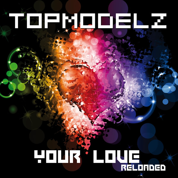TOPMODELZ - Your Love (Reloaded) (Aqualoop/Believe)
