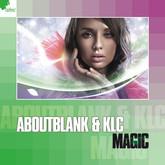 ABOUTBLANK & KLC - Magic (Lickin'/Zebralution)