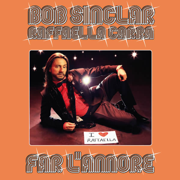 BOB SINCLAR FEAT. RAFFAELLA CARRA - Far L'Amore (Universal/UV)
