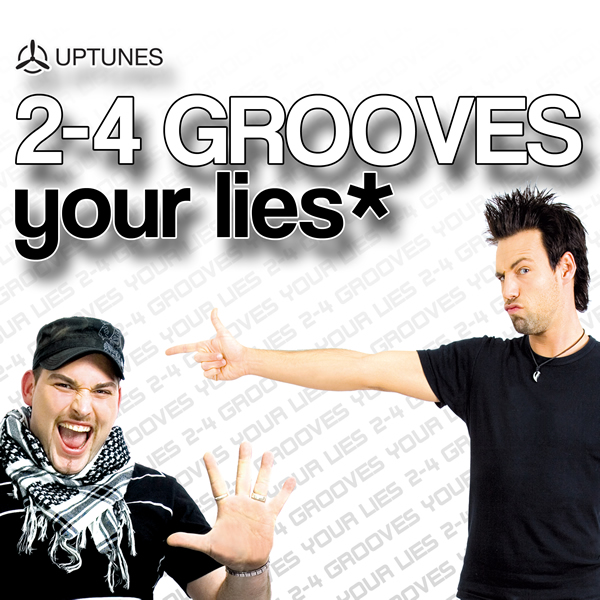 2-4 GROOVES - Your Lies (Uptunes/Kontor New Media)