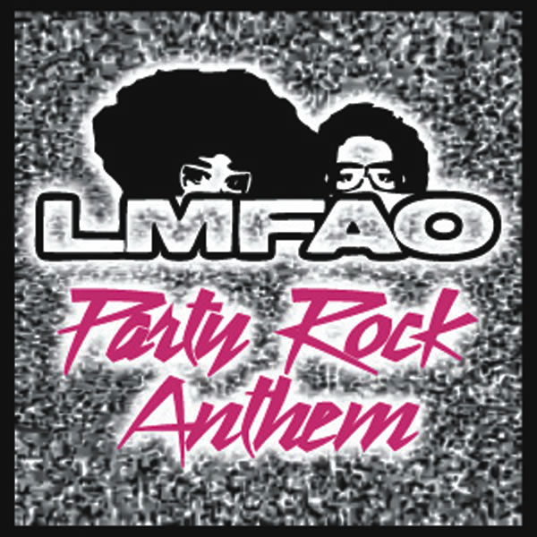 LMFAO - Party Rock Anthem (Interscope/Universal/UV)