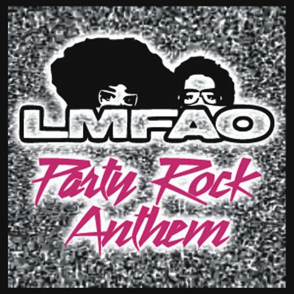 LMFAO - Party Rock Anthem (Interscope/Universal/UV)