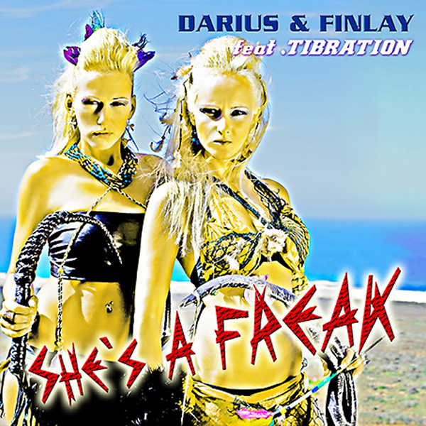 DARIUS & FINLAY FEAT. TIBRATION - She's A Freak (Trak/Sony)