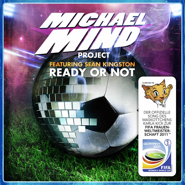 MICHAEL MIND PROJECT FEAT. SEAN KINGSTON - Ready Or Not (Sony)
