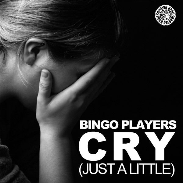 BINGO PLAYERS - Cry (Just A Little) (Tiger/Kontor/Kontor New Media)