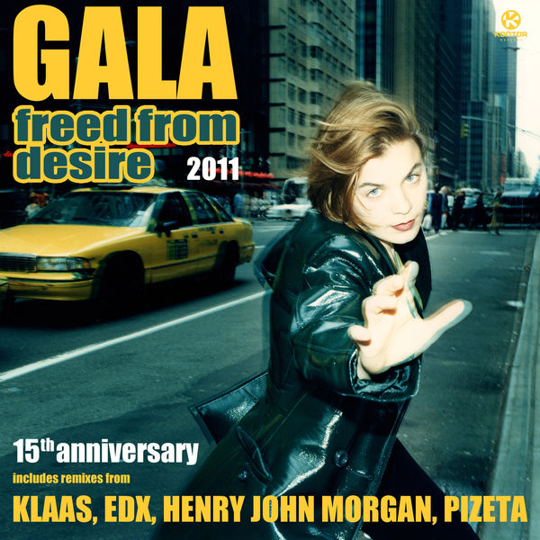 GALA - Freed From Desire 2011 (Do It Yourself/Kontor/Kontor New Media)