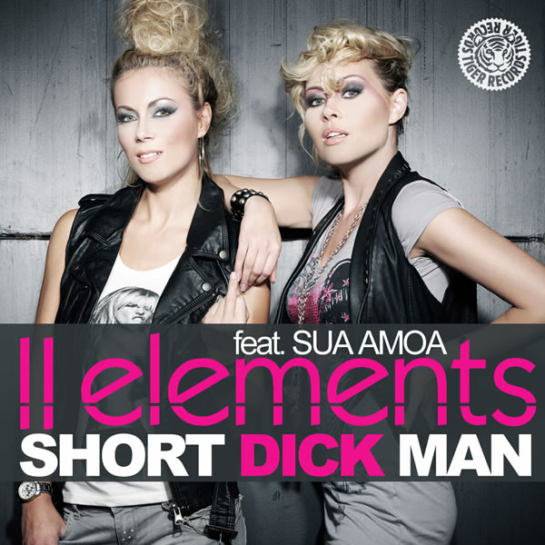 2ELEMENTS FEAT. SUA AMOA - Short Dick Man 2011 (Tiger/Kontor/Kontor New Media)