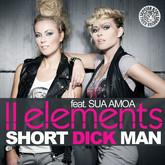 2ELEMENTS FEAT. SUA AMOA - Short Dick Man 2011 (Tiger/Kontor/Kontor New Media)