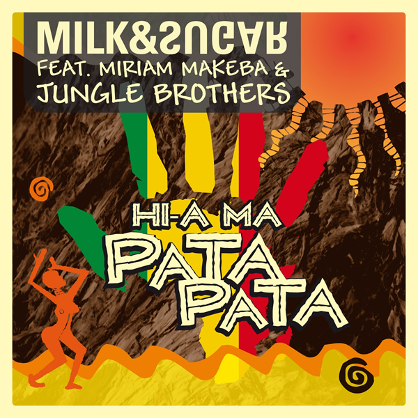 MILK & SUGAR FEAT. MIRIAM MAKEBA - Hi-A Ma (Pata Pata) (Milk & Sugar/B1/Universal/UV)