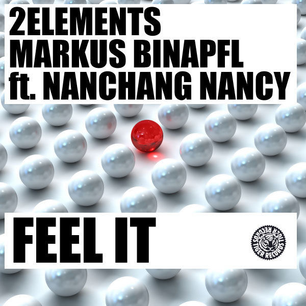 2ELEMENTS, MARKUS BINAPFL FEAT. NANCHANG NANCY - Feel It (Tiger/Kontor/Kontor New Media)