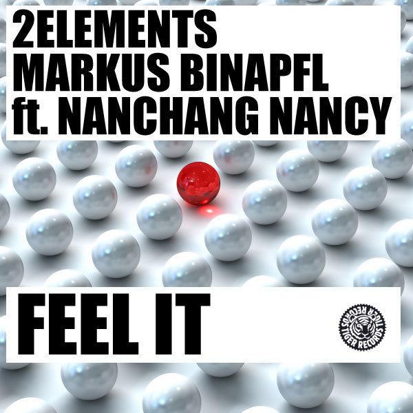 2ELEMENTS, MARKUS BINAPFL FEAT. NANCHANG NANCY - Feel It (Tiger/Kontor/Kontor New Media)