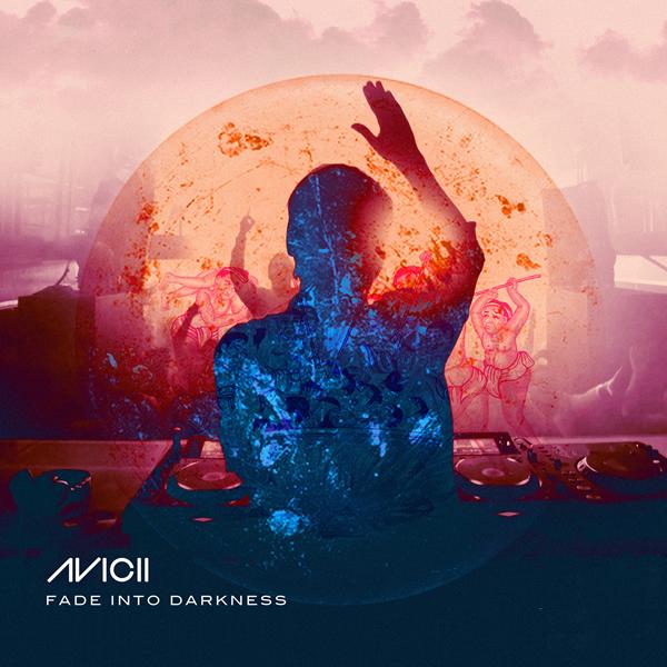 AVICII - Fade Into Darkness (B1/Zeitgeist/Polydor/Universal/UV)